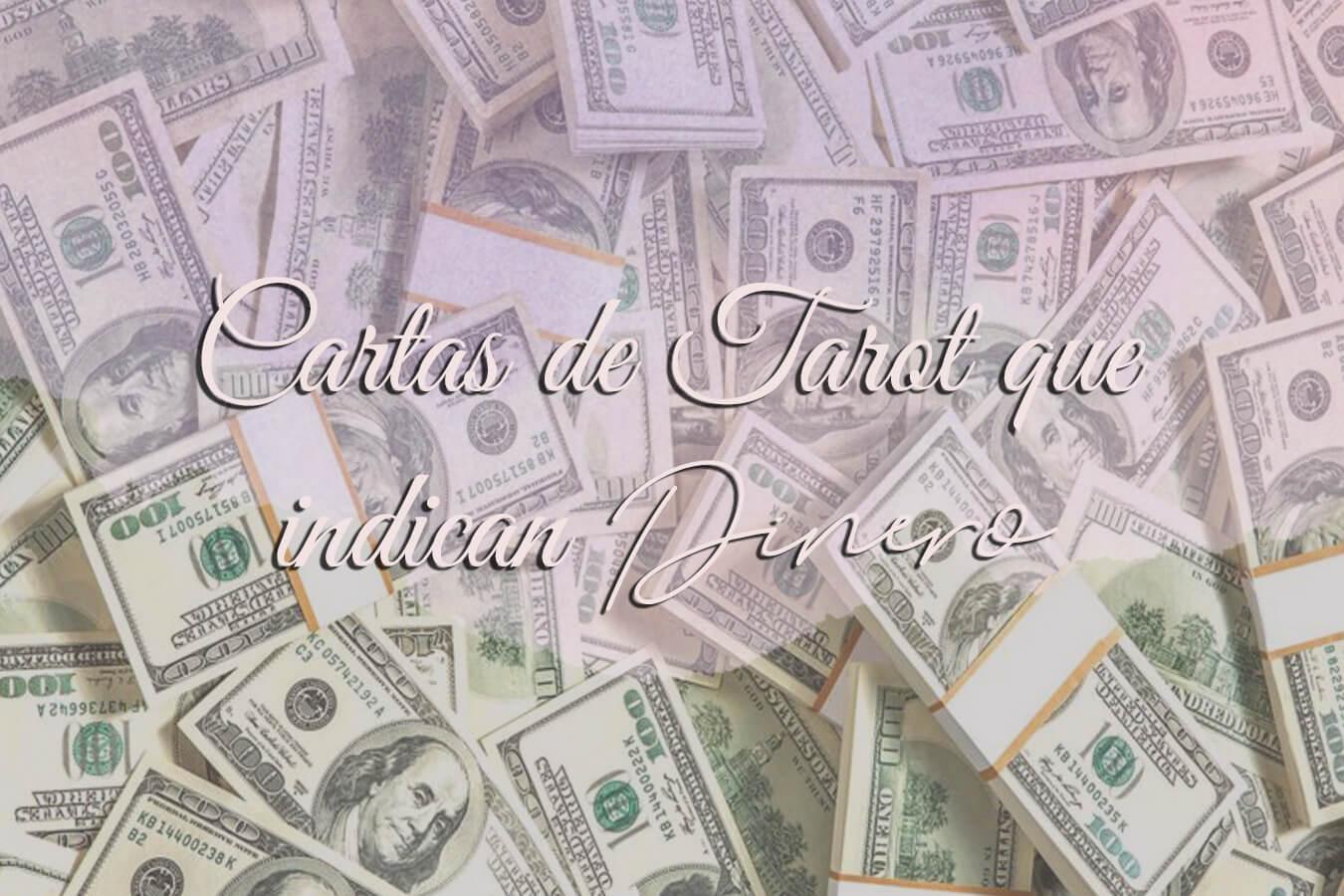 Cartas de Tarot que indican dinero