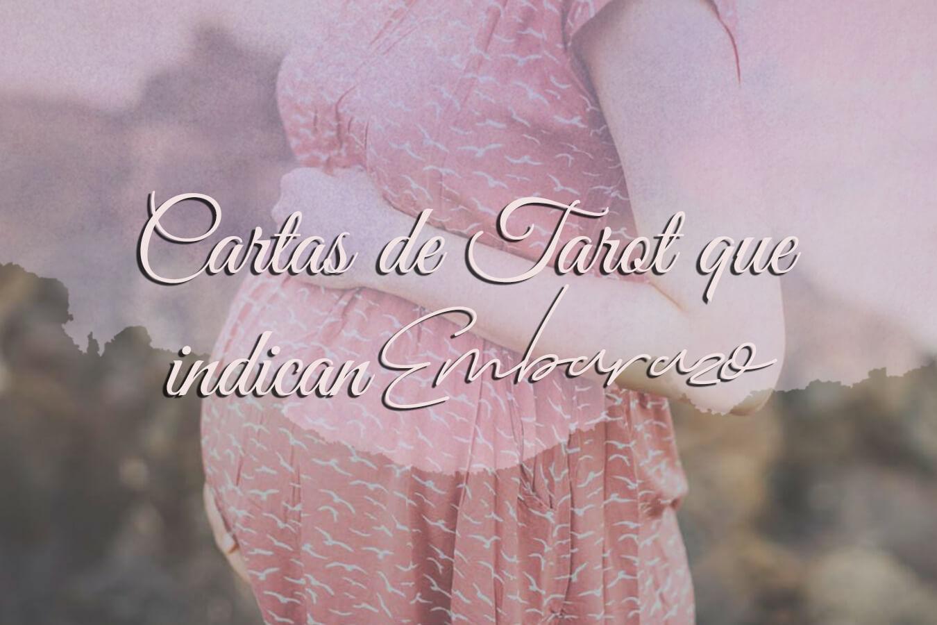 Cartas de tarot que indican embarazo