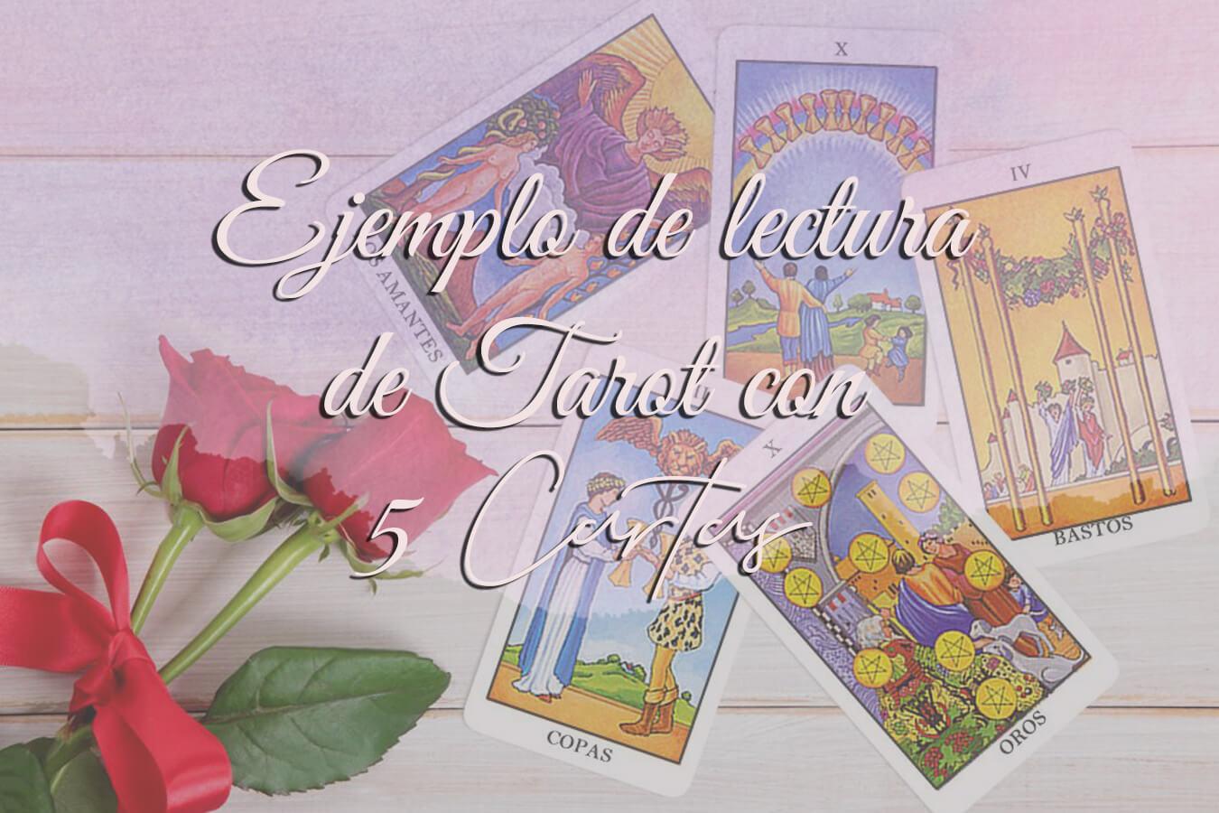 Ejemplo de lectura de Tarot con 5 cartas