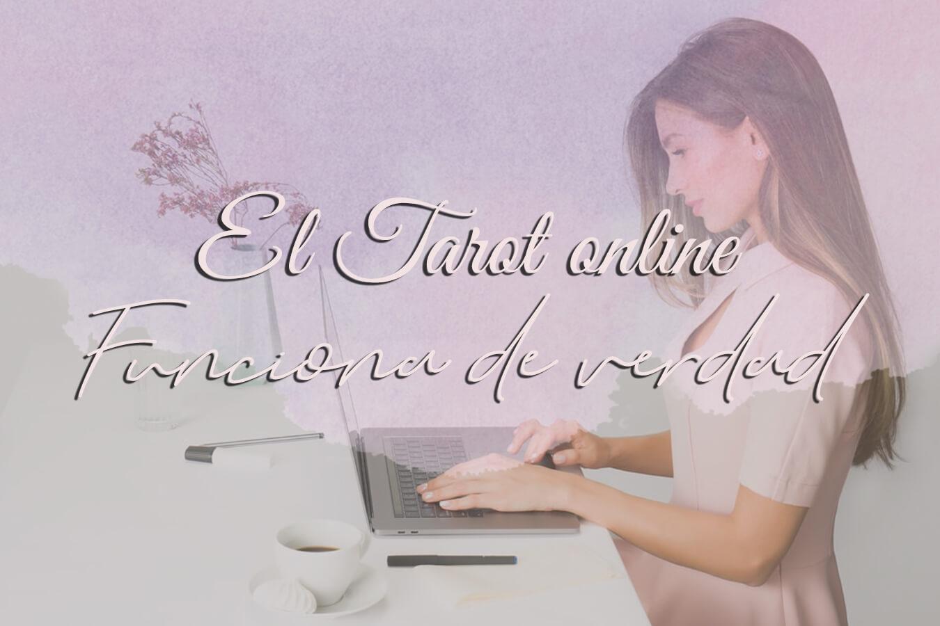 ¿El Tarot online funciona de verdad?